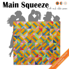 Check out the Main Squeeze Quilt Pattern!