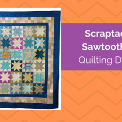 Plan the Quilting for Scraptacular Sawtooth Stars