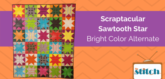 Mixing Colors for the Scraptacular Sawtooth Stars Quilt