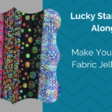 Make Your Own Fabric Jelly Roll – Lucky Star Quilt Along, Part 2