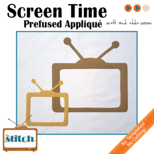 Screen Time Pre-Fused Laser Cut Applique Kit