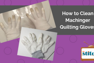 How to Clean Machinger Quilting Gloves