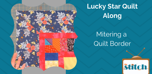 Mitered Quilt Borders Tutorial for the Lucky Star Quilt